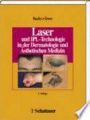 Laser  und IPL Technologie in der Dermatologie und   sthetischen Medizin