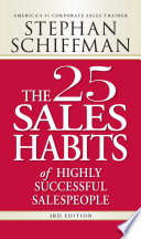 The 25 Sales Habits Of Highly Successful Salespeople : results-oriented insights. you can read his books again...