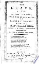 The grave  a poem  altered into rhime  by H  Lemoine  from the blank verse  of R  Blair  To which is added  Gray s celebrated Elegy  With notes and remarks