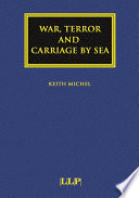 War, Terror and Carriage by Sea Legal Analysis Of The Law