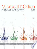 Microsoft Office 2013  A Skills Approach