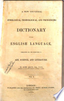 A New Universal Etymological and Pronouncing Dictionary of the English Language