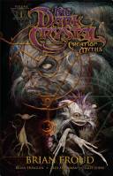 Jim Henson s The Dark Crystal Volume 1  Creation Myths