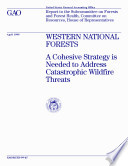 download ebook western national forests : a cohesive strategy is needed to address catastrophic wildfire threats : report to the subcommittee on forests and forest health, committee on resources, house of representatives pdf epub