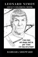 Leonard Nimoy Adult Coloring Book  Epic Actor of Scifi Genre and Legendary Teacher of Acting  Original Spock and Star Trek Inspired Adult Coloring Boo