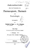 Jahresbericht uber die Fortschritte der Pharmacognosie, Pharmacie und Toxikologie