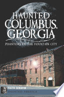 Haunted Columbus  Georgia