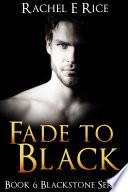 Fade To Black (A Billionaire BDSM Erotica) Book 6
