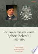 Die Tagebücher des Grafen Egbert Belcredi 1850–1894