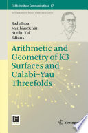 Arithmetic and Geometry of K3 Surfaces and Calabi   Yau Threefolds