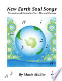 New Earth Soul Songs  Harmonies and Stories for Peace  Bliss  and Oneness