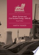 Britain  Europe and Civil Nuclear Energy  1945   62