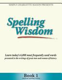 Spelling Wisdom Book 1  American Spelling Version