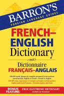 Dictionnaire Français-anglais : and phrase entries, with additional sections on...