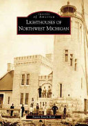 Lighthouses of Northwest Michigan Immense Pine Forests Were Quickly
