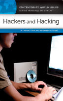 Hackers And Hacking : hacking from a multidisciplinary perspective that addresses...