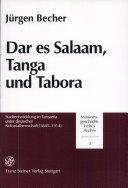 Dar es Salaam  Tanga und Tabora Zum Forschungsstand Wird Im Zweiten