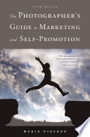 The Photographer s Guide to Marketing and Self Promotion