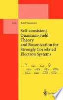 Self Consistent Quantum Field Theory And Bosonization For Strongly Correlated Electron Systems book