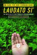 On Care for Our Common Home, Laudato Si'