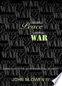 Liberal Peace  Liberal War