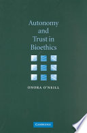 Autonomy and Trust in Bioethics