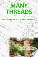 Many Threads  the Saga of an Electronics Engineer