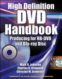 High Definition DVD Handbook   Producing for HD DVD and Blu Ray Disc