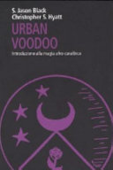 Urban Voodoo. Introduzione alla magia afro-caraibica