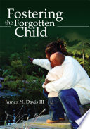 Fostering the Forgotten Child