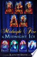 Midnight Fire Midnight Ice The Complete Saga