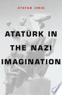 Atat Rk In The Nazi Imagination