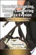 Terrorist Financing  Money Laundering  and Tax Evasion