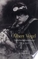 Albert Vogel Voordrachtskunstenaar 1874 1933