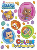 Colors Everywhere   Bubble Guppies