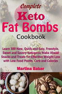Complete Keto Fat Bombs Cookbook