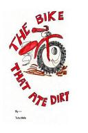 The Bike That Ate Dirt