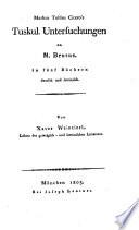 Markus Tullius Cicero's Tuskul. Untersuchungen an M. Brutus