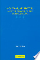 Aquinas  Aristotle  and the Promise of the Common Good