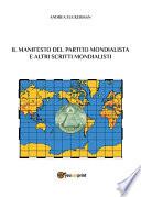Il Manifesto del Partito Mondialista e altri scritti mondialisti