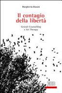 Il Contagio Della Libert Gestalt Counselling E Art Therapy