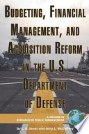 Budgeting  Financial Management  and Acquisition Reform in the U S  Department of Defense