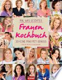 Mal was Leichtes - Das Frauen-Kochbuch