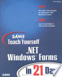 Sams Teach Yourself  NET Windows Forms in 21 Days