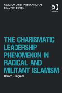 The Charismatic Leadership Phenomenon in Radical and Militant Islamism