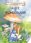Alice In Wonderland : Om Illustrated Classics : a rabbit in a waistcoat and follows it...