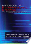 Handbook of Entrepreneurial Dynamics: The Process of Business Creation