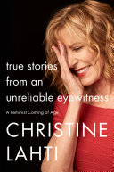 True Stories From An Unreliable Eyewitness : personal stories from academy, emmy, and golden globe...