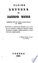 Ultime lettere di Jacopo Ortis  Edizione XVII     Aggiuntovi i ragguagli intorno alla vita di Ugo Foscolo  l operetta Didymi     Hipercalipseos  etc