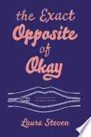 The Exact Opposite of Okay Book PDF